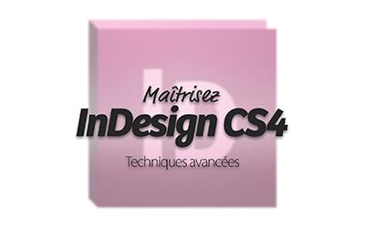 Indesign CS4 - Techniques Avancées |
