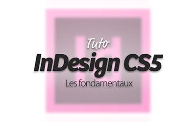 InDesign CS5 - Les fondamentaux |