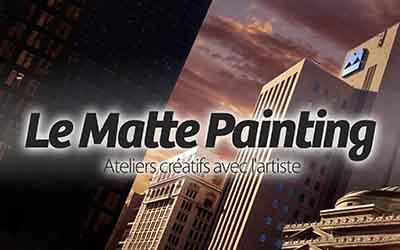 Le Matte Painting - Ateliers créatifs avec l'artiste |