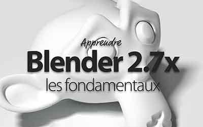 Blender 2.7 – Techniques Fondamentales |