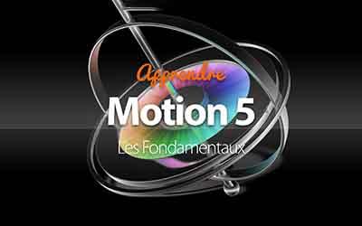 Motion 5 - Les Fondamentaux |
