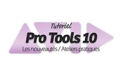 Pro Tools 10 – Les nouveautés - Ateliers pratiques |
