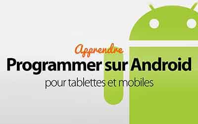 Programmer sur Android - pour tablettes et mobiles |