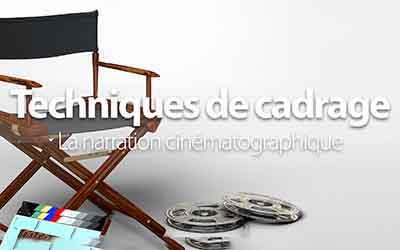 Techniques de cadrage - La narration cinématographique  