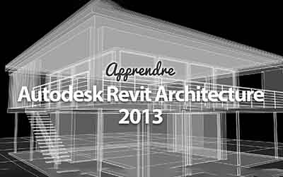 Revit Architecture 2013 - Les fondamentaux |