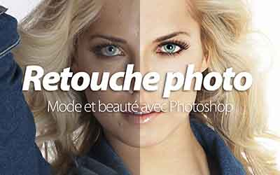 Retouche Photo Mode & Beauté - avec Adobe Photoshop |