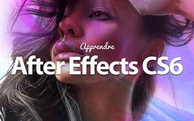 After Effects CS6 - Les fondamentaux du motion design  