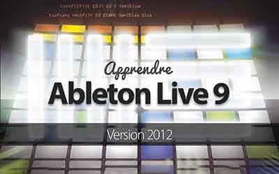 Ableton Live 9 - Le séquenceur audio-numérique révolutionnaire |