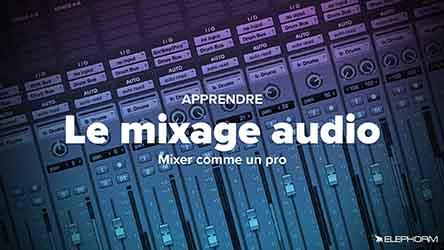 Formation au Mixage Audio - Toutes les bases d'un bon mix ! |