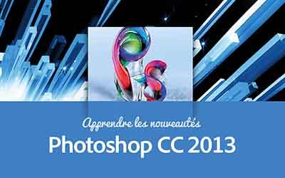 Photoshop CC - Les nouveautés |