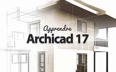 ArchiCAD 17 - Les fondamentaux |
