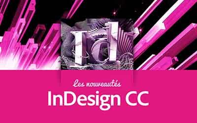 InDesign CC - Les nouveautés |