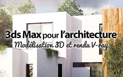 3ds Max 2014 pour l'architecture - Modélisation 3D et rendu V-ray |