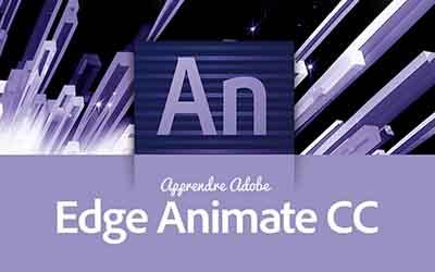 Adobe Edge Animate CC - Créez des contenus animés et interactifs |