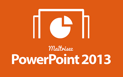 Powerpoint 2013 - Edition 2013 et Office 365 |