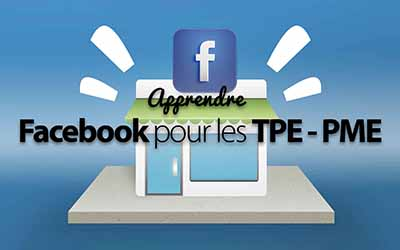 Facebook pour les TPE et PME |