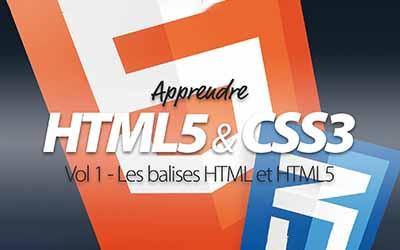 Maîtriser HMTL5 et CSS3 - Fondamentaux des balises HTML et HTML5 |