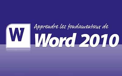 Word 2010 - Les fondamentaux |
