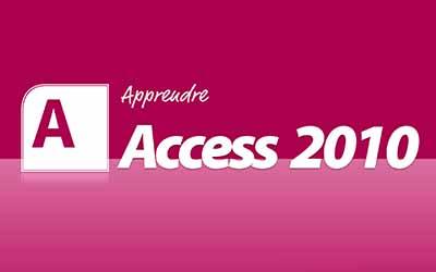Access 2010 - Créez et gérez vos bases de données |