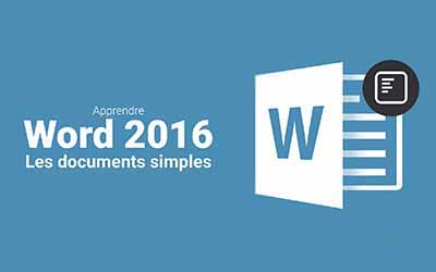 Word 2016 - Les documents simples |