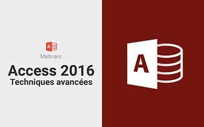 Access 2016 - Techniques avancées |
