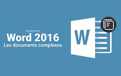 Word 2016 - Les documents longs |