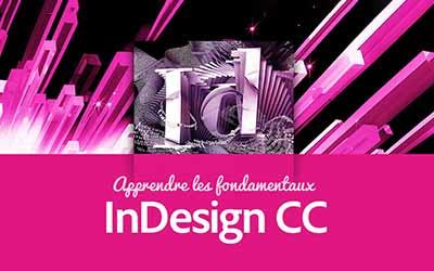 InDesign CC - Les fondamentaux |
