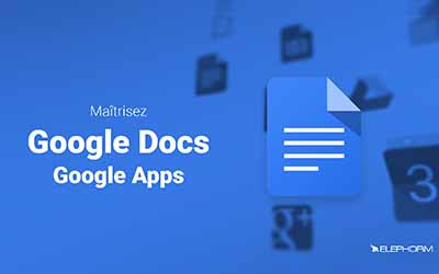 Maîtrisez Google Docs  