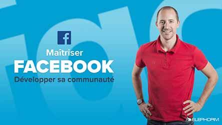 Maîtriser Facebook - Développer sa communauté |