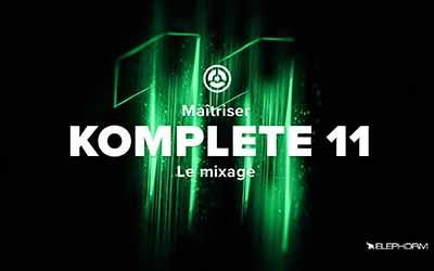Mixer avec Komplete 11 |