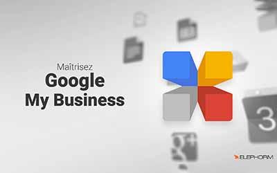 Maîtrisez Google My Business - Optimisez la visibilité de votre entreprise |