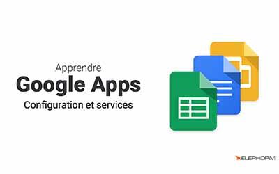 Apprendre Google Apps - Configuration et services |