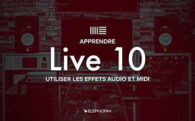 Ableton Live 10 - Utiliser les effets audio et midi |