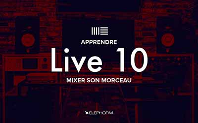 Ableton Live 10 - Mixer son morceau  