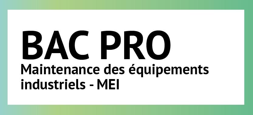 BAC PRO Maintenance des équipements industriels - MEI |