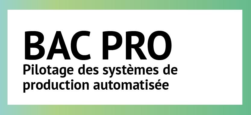BAC PRO Pilotage des systèmes de production automatisée |