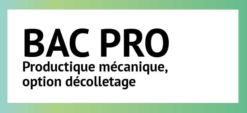 BAC PRO Productique mécanique, option décolletage |