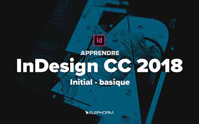 Apprendre InDesign CC 2018 - Initial Basique |