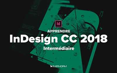 Apprendre InDesign CC 2018Niveau opérationnel |