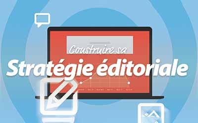 Construire sa stratégie éditoriale - Initiation en atelier-conférence |