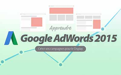 Google AdWords 2015 - Campagnes Display |