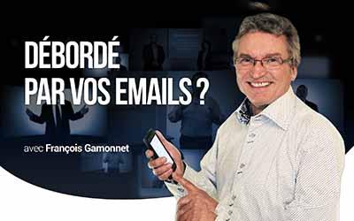 Débordé par vos emails ? |