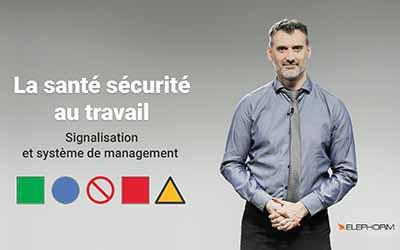 La santé sécurité au travail - Signalisation et Système de management |