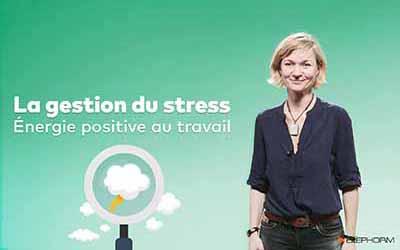 La gestion du stress - Energie positive au travail  