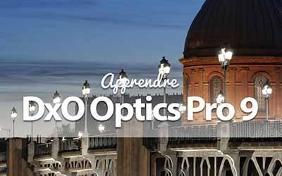 Apprendre DxO optics Pro 9 - Et le plugin FilmPack 4 |
