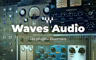 Waves Audio - Les plugins essentiels |