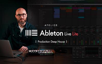 Ableton Live Lite - Atelier : production deep house |