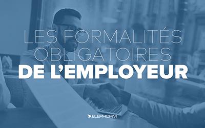 Les formalités obligatoires de l'employeur |