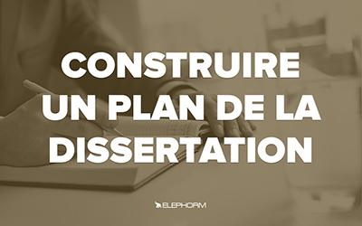 Construire un plan de la dissertation |