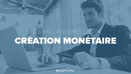 Les mécanismes de la création monétaire |